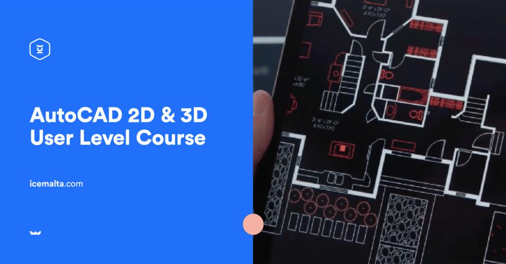 AutoCAD 2D & 3D User Course